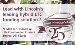 Lead with Lincoln Financial's leading hybrid LTC funding solution