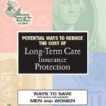 Long term care insurance consumer guide ways to reduce cost